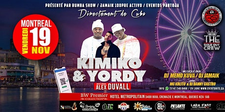 KIMIKO Y YORDY & ALEX DUVALL (MONTREAL) tickets