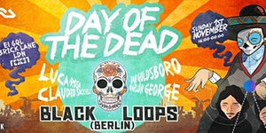 Day of the Dead with BLACK LOOPS! (Berlin)