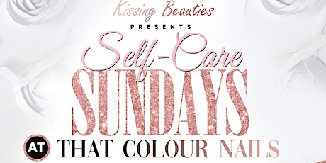 Kissing Beauties Presents Self-care Sundays at That Colour Nails tickets