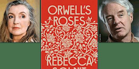 Rebecca Solnit in Conversation with Adam Hochschild - Orwell's Roses tickets