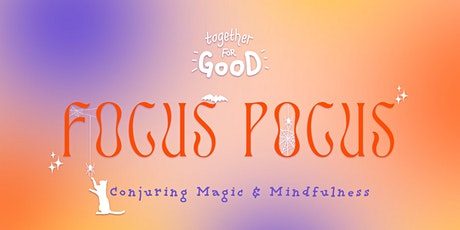 Focus Pocus - Conjuring Magic & Mindfulness tickets
