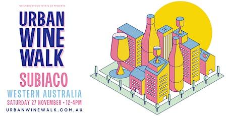 Urban Wine Walk - Subiaco (WA) // Weekend 1 tickets