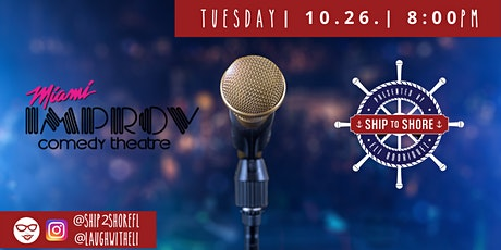 FREE LIMITED TICKETS to the Ship to Shore Show at the Miami Improv tickets