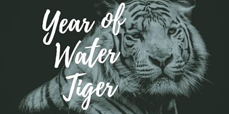 2022 Year of WATER TIGER … a year of change and action! tickets