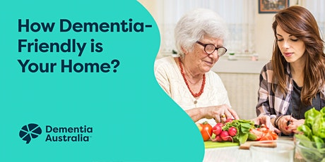 How Dementia-Friendly is Your Home? - Burleigh Waters - QLD tickets