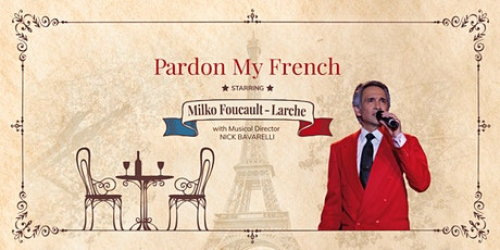"""Pardon My French"" Cabaret Dinner Show tickets"