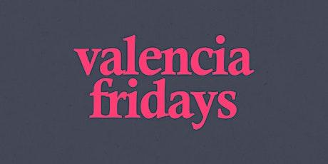 Valencia Fridays - 10/22/21 tickets