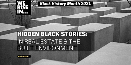 Hidden Black Stories in Real Estate & the Built Environment tickets