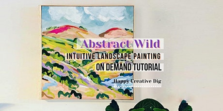 [Abstract Wild] Intuitive Landscape Painting - On Demand Tutorial tickets