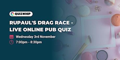 RuPaul's Drag Race - Unofficial Live Online Pub Quiz tickets