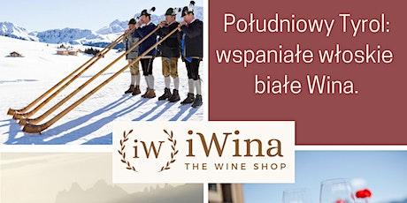 Południowy Tyrol: wspaniałe włoskie białe Wina. tickets