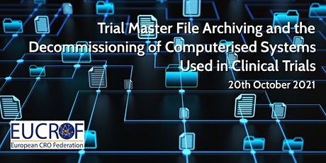 Trial Master File Archiving and the Decommissioning of Computerised Systems tickets