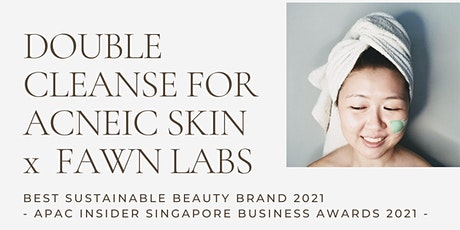 Double Cleanse For Acneic Skin x Fawn Labs tickets