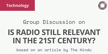 Group Discussion on 'Is radio still relevant in the 21st century?' tickets