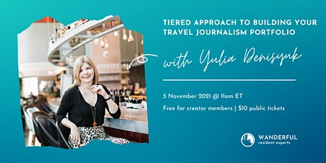 Tiered Approach to Building Your Travel Journalism Portfolio tickets