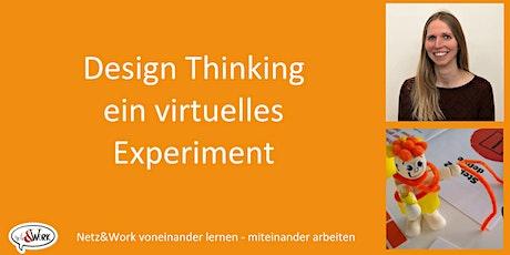 Design Thinking – ein virtuelles Experiment Tickets
