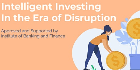 ⭐INTELLIGENT INVESTING IN THE ERA OF DISRUPTION⭐ tickets