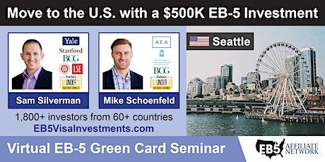 Seattle EB-5 American Green Card Virtual Seminar tickets