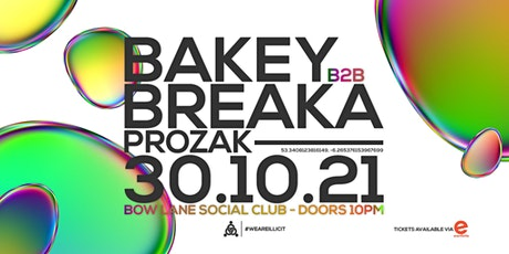 BAKEY B2B BREAKA (3hr set) + PROZAK @ Bow Lane Social Club tickets
