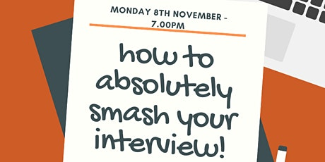 How To Absolutely SMASH! Your Interview And Get Your Great First Job! tickets