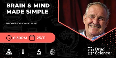 Brain & Mind Made Simple with Prof David Nutt