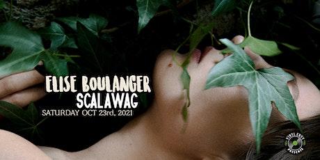 Vinyl Envy Presents : Elise Boulanger | Scalawag tickets