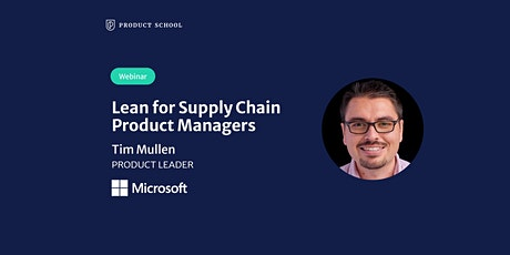 Webinar: Lean for Supply Chain Product Managers by Microsoft Product Leader tickets