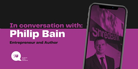 In conversation with: Entrepreneur and author Philip Bain. tickets