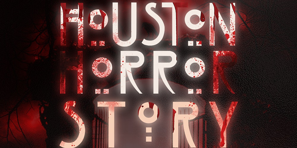 Houston Horror Story Tickets, Sat, Oct 30, 2021 at 10:00 PM | Eventbrite