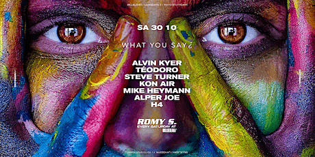 WHAT YOU SAY ¿ | at ROMY S. Tickets