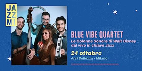 Blue Vibe Quartet - Le Colonne Sonore di Walt Disney in chiave Jazz biglietti