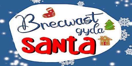 Brecwast gyda Santa   Breakfast with Santa tickets