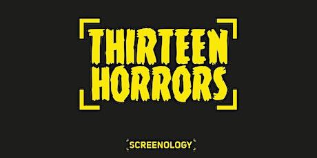 Thirteen Horrors Film Screening tickets