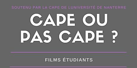 CAPE ou pas CAPE ? Projections de court-métrages étudiants billets