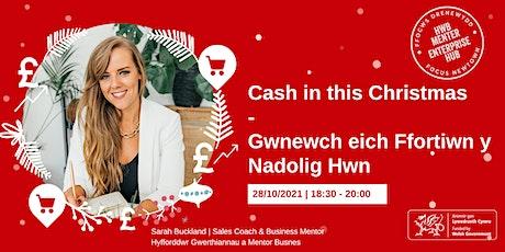 Cash in this Christmas #1 | Gwnewch eich ffortiwn y Nadolig hwn #1 tickets