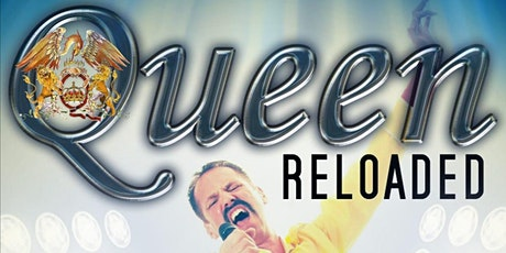 """Queen """"Reloaded"""" Tribute  Band tickets"""