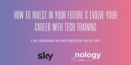 How to Invest in Your Future & Evolve Your Career With Tech -19/10/21 tickets