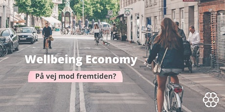 Wellbeing Economy - på vej mod fremtiden? tickets