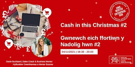 Cash in this Christmas #2 | Gwnewch eich ffortiwn y Nadolig hwn #2 tickets