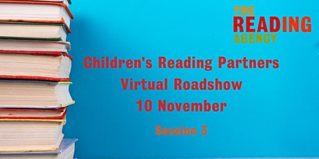 Children's Reading Partners Virtual Roadshow - Session Three tickets