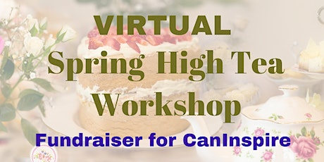 Spring High Tea Workshop-Fundraiser for CanInspire tickets