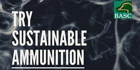 Try Sustainable Ammunition - Lakeside Sporting tickets