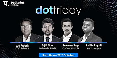 DotFriday by Polkadot India tickets