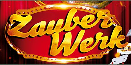 ZAUBERWERK - die magische mixed Show Tickets