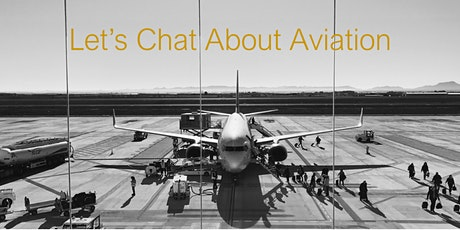 """""""Let's Chat About Aviation"""" tickets"""