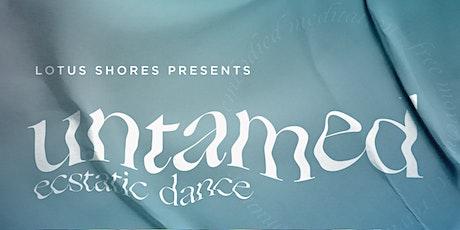 UNTAMED: Ecstatic Dance tickets