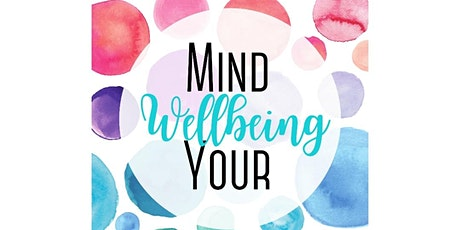 Mind Your Wellbeing tickets
