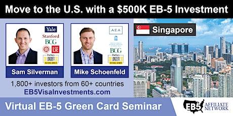 Singapore EB-5 American Green Card Virtual Seminar tickets