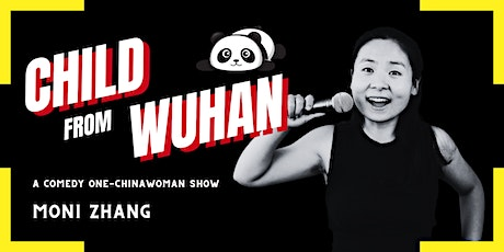 Child from Wuhan - Moni Zhang Solo Show - English Comedy Tickets