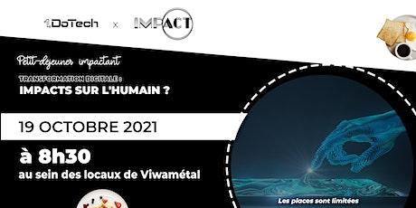 Petit-déj' impactant | Transformation digitale : Impacts sur l'humain ? billets